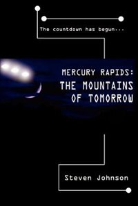 Book Mercury Rapids: The Mountains of Tomorrow by Steven Johnson