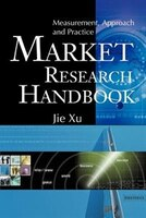 Market Research Handbook: Measurement, Approach and Practice
