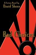 Bad Choices by David Skeen