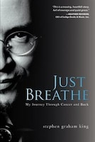 Just Breathe: My Journey Through Cancer and Back
