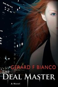 The Deal Master: A Thriller by Gerard F Bianco