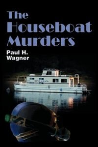 Book The Houseboat Murders by Paul H Wagner
