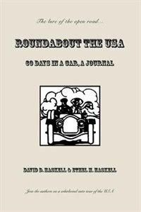 Book Roundabout the USA: 60 Days in a Car, A Journal by David D. Haskell