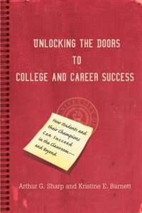 Book Unlocking the Doors to College and Career Success: How Students and their Champions Can Succeed in… by Arthur G Sharp