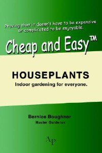 Cheap and Easytm Houseplants: Indoor Gardening for Everyone. by Bernice Boughner