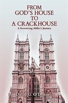 From God's House to a Crackhouse: A Recovering Addict's Journey