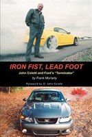 Iron Fist, Lead Foot: John Coletti and Ford's Terminator