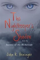 The Nightkeeper's Shadow: Secrets of the Netherside