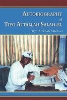 Autobiography of Tiyo Attallah Salah-El