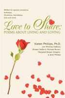 Love to Share: Poems about Living and Loving: Written for Special Occasions, Birthdays, Christmas…