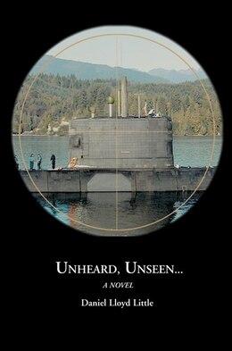 Book Unheard, Unseen... by Daniel Lloyd Little