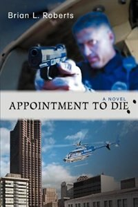 Appointment to Die by Brian L Roberts