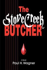 Book The Stove Creek Butcher by Paul H. Wagner