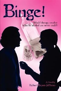 Binge!: Would therapy resolve what his alcohol use never could?
