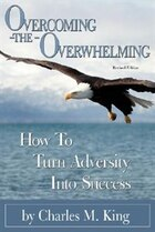 Overcoming the Overwhelming: How To Turn Adversity Into Success