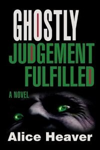 Ghostly Judgement Fulfilled by Alice Heaver