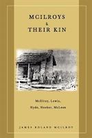 McIlroys & Their Kin: McElroy, Lewis, Hyde, Hooker, McLean
