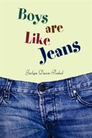 Boys are Like Jeans