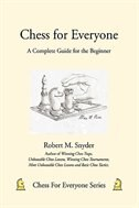 Chess for Everyone: A Complete Guide for the Beginner