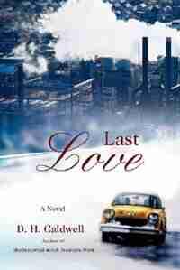 Last Love by D. H. Caldwell