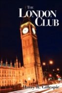 The London Club by Harry R. Gillespie