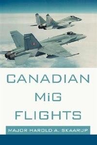 Book Canadian MIG Flights by Harold A Skaarup