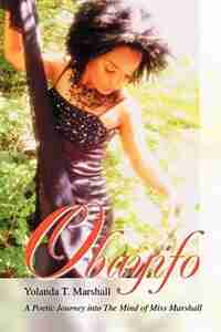 Obayifo: A Poetic Journey into The Mind of Miss Marshall by Yolanda T. Marshall