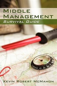 Middle Management Survival Guide