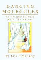 Dancing Molecules: An Intimate Dance With The Divine