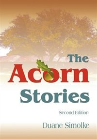The Acorn Stories: Second Edition by Duane Simolke