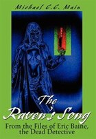 The Raven's Song: From the Files of Eric Baine, the Dead Detective