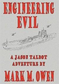 Book Engineering Evil by Mark M. Owen