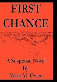 Book First Chance: A Suspense Novel by Mark M. Owen