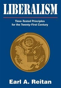 Liberalism: Time-Tested Principles for the Twenty-First Century