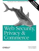 Web Security, Privacy & Commerce: Security For Users, Administrators And Isps