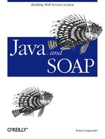 Java and SOAP: Building Web Services In Java