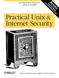 Practical Unix And Internet Security: Securing Solaris, Mac Os X, Linux & Free Bsd