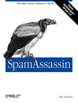 Book SpamAssassin: The Open Source Solution To Spam by Alan Schwartz