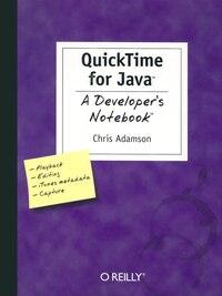 QuickTime for Java: A Developer's Notebook: A Developer's Notebook