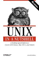Unix In A Nutshell: A Desktop Quick Reference - Covers Gnu/linux, Mac Os X,and Solaris
