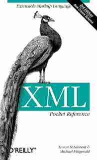 Xml Pocket Reference: Extensible Markup Language by Simon St. Laurent