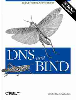 Dns And Bind: Help For System Administrators by Cricket Liu