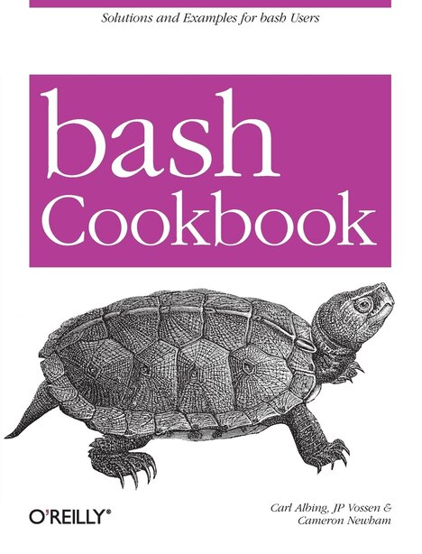 Bash Cookbook: Solutions And Examples For Bash Users by Carl Albing Ph. D.
