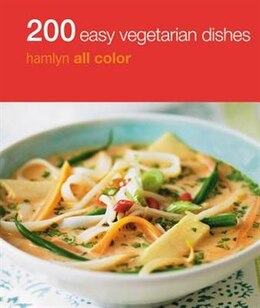 Book 200 Easy Vegetarian Dishes: Hamlyn All Color by Denise Smart