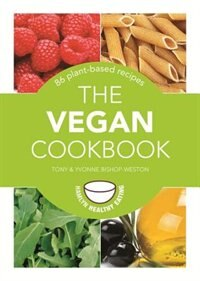 Book The Vegan Cookbook: 86 Plant-based Recipes by Yvonne Bishop-weston