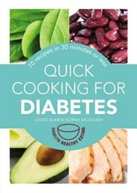 Quick Cooking For Diabetes: 70 Recipes In 30 Minutes Or Less