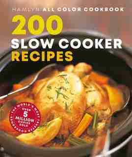 200 Slow Cooker Recipes by Sara Lewis