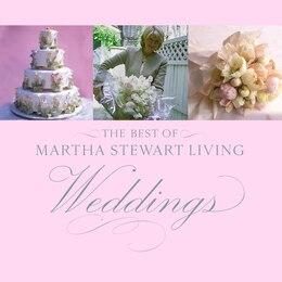 Book The Best of Martha Stewart Living Weddings by Martha Stewart Living Magazine
