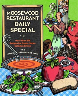 Book Moosewood Restaurant Daily Special: More Than 275 Recipes For Soups, Stews, Salads & Extras by Moosewood Collective