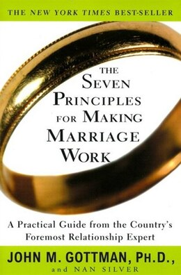 Book The Seven Principles For Making Marriage Work: A Practical Guide from the Country's Foremost… by John Gottman
